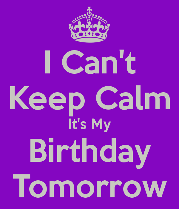 i-cant-keep-calm-its-my-birthday-tomorrow-12.png
