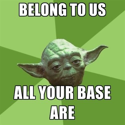 belong-to-us-all-your-base-are.jpg