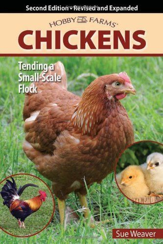 Chickens: Tending a Small-Scale Flock (Hobby Farm)