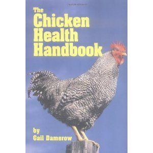 The Chicken Health Handbook by Gail Damerow